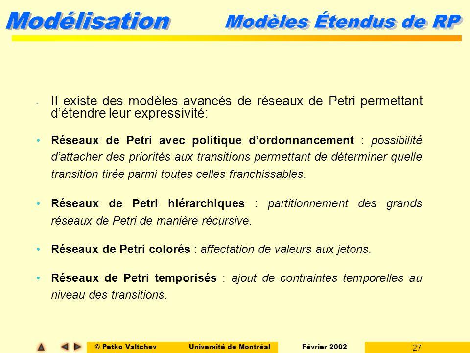 Modèles Étendus de RP Il existe des modèles avancés de réseaux de Petri permettant d'étendre leur expressivité: