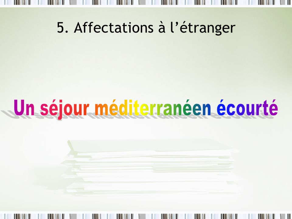 5. Affectations à l'étranger