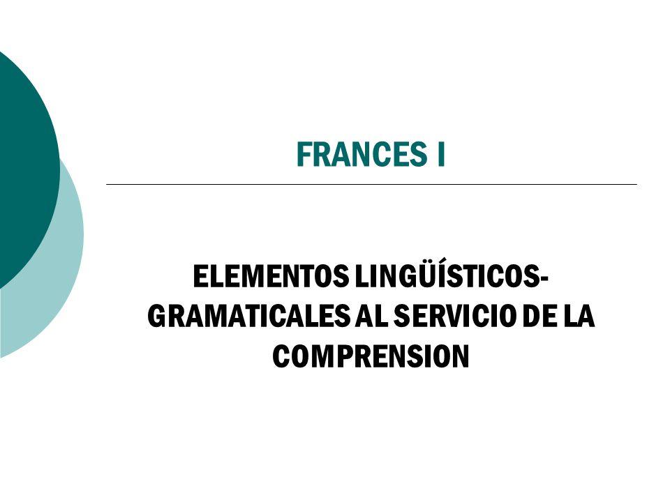 ELEMENTOS LINGÜÍSTICOS-GRAMATICALES AL SERVICIO DE LA COMPRENSION