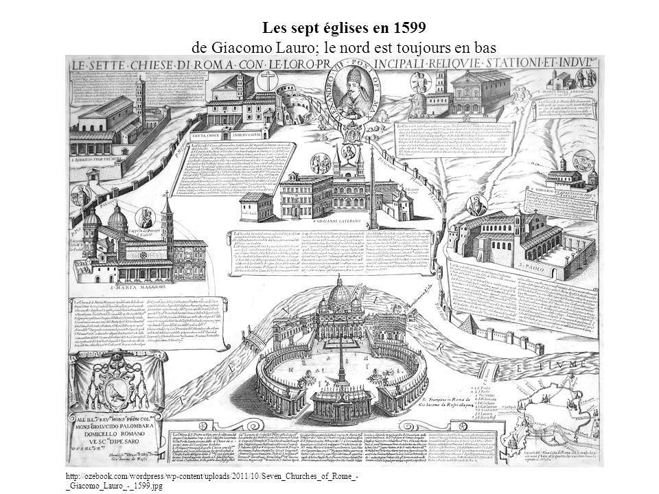 Les sept églises en 1599 de Giacomo Lauro; le nord est toujours en bas
