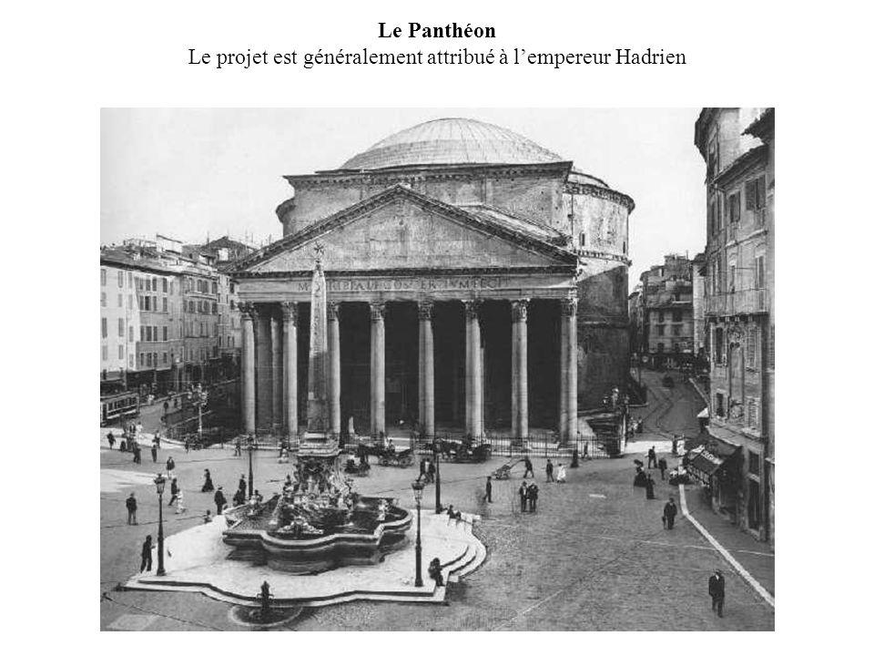 Le Panthéon Le projet est généralement attribué à l'empereur Hadrien