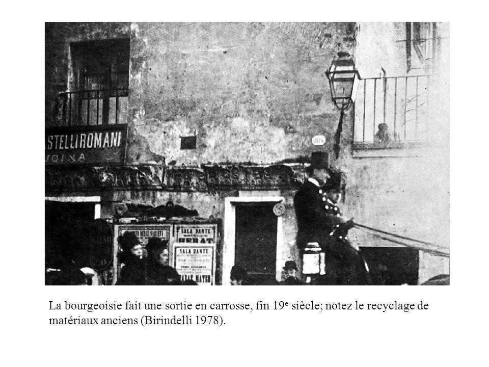 La bourgeoisie fait une sortie en carrosse, fin 19e siècle; notez le recyclage de matériaux anciens (Birindelli 1978).