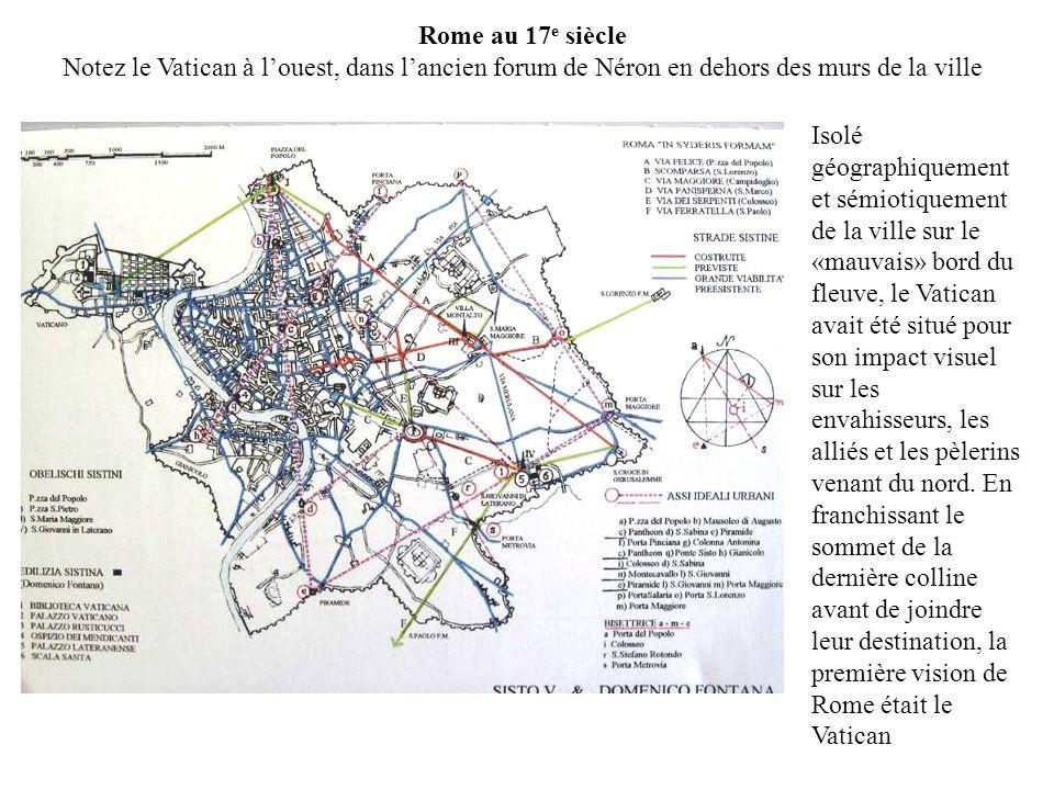 Rome au 17e siècle Notez le Vatican à l'ouest, dans l'ancien forum de Néron en dehors des murs de la ville