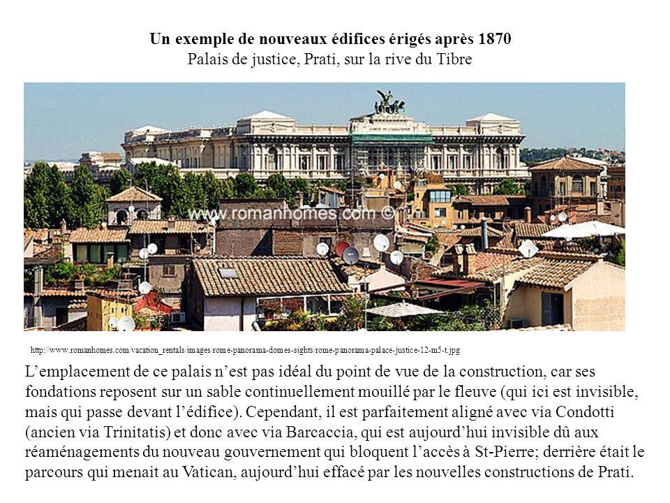 Un exemple de nouveaux édifices érigés après 1870 Palais de justice, Prati, sur la rive du Tibre