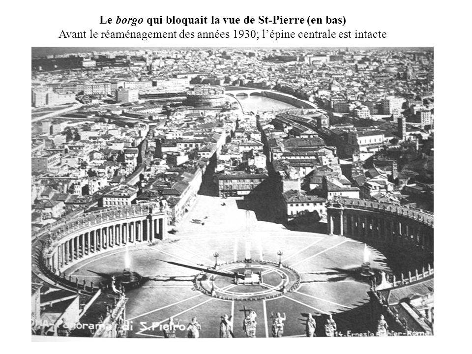 Le borgo qui bloquait la vue de St-Pierre (en bas) Avant le réaménagement des années 1930; l'épine centrale est intacte