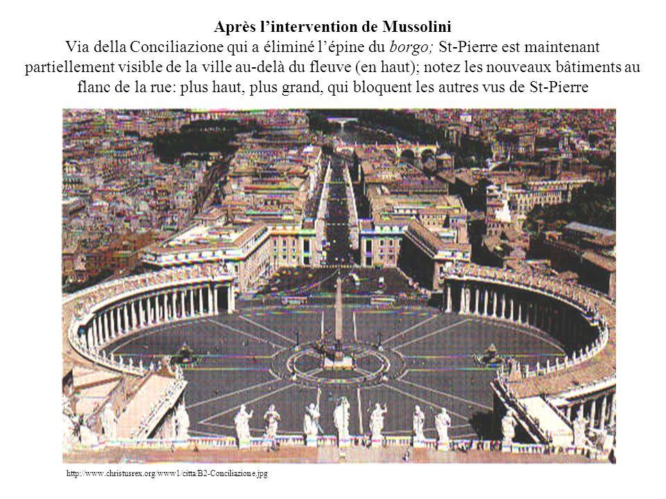 Après l'intervention de Mussolini Via della Conciliazione qui a éliminé l'épine du borgo; St-Pierre est maintenant partiellement visible de la ville au-delà du fleuve (en haut); notez les nouveaux bâtiments au flanc de la rue: plus haut, plus grand, qui bloquent les autres vus de St-Pierre