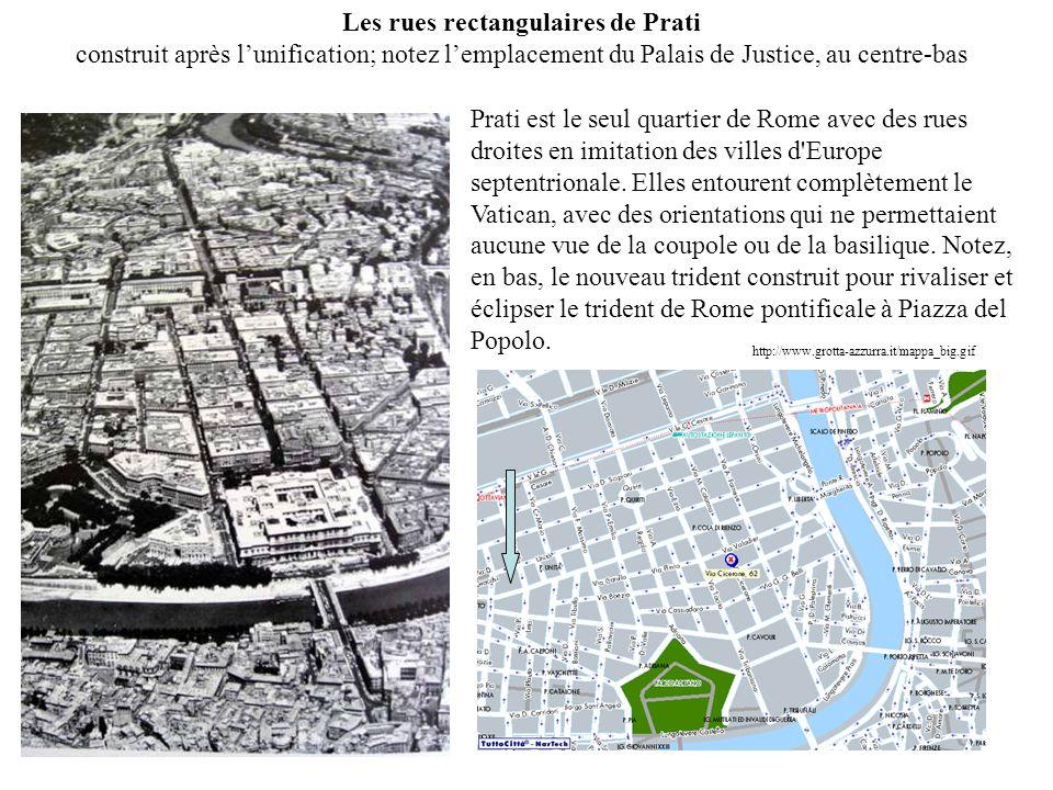 Les rues rectangulaires de Prati construit après l'unification; notez l'emplacement du Palais de Justice, au centre-bas