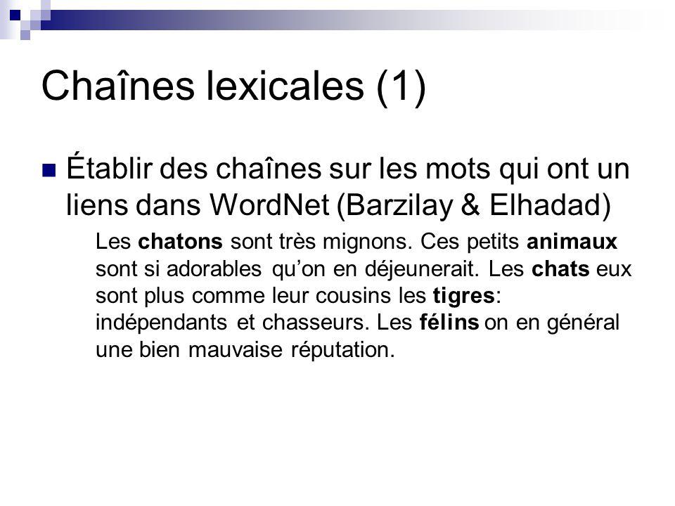 Chaînes lexicales (1) Établir des chaînes sur les mots qui ont un liens dans WordNet (Barzilay & Elhadad)