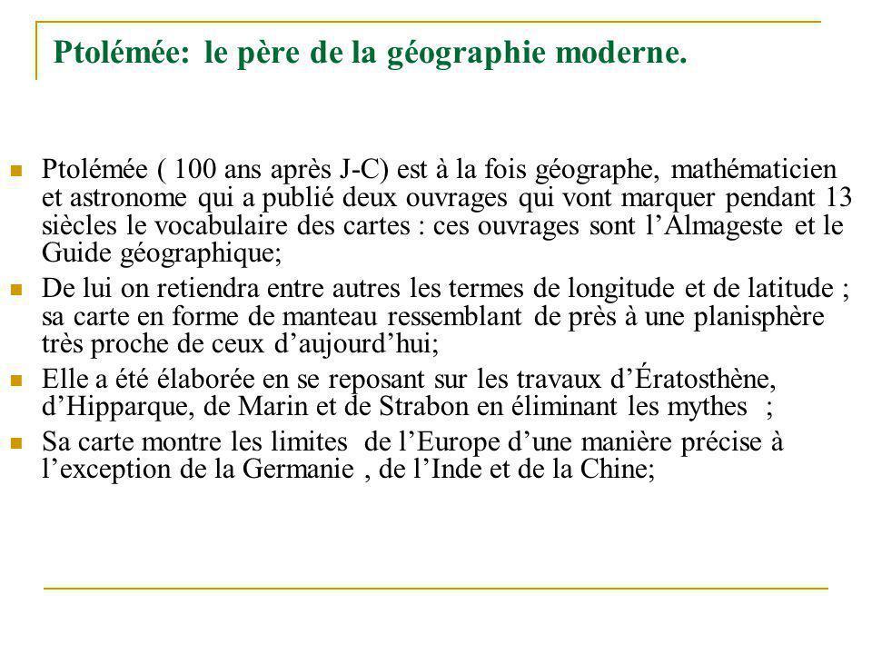 Ptolémée: le père de la géographie moderne.