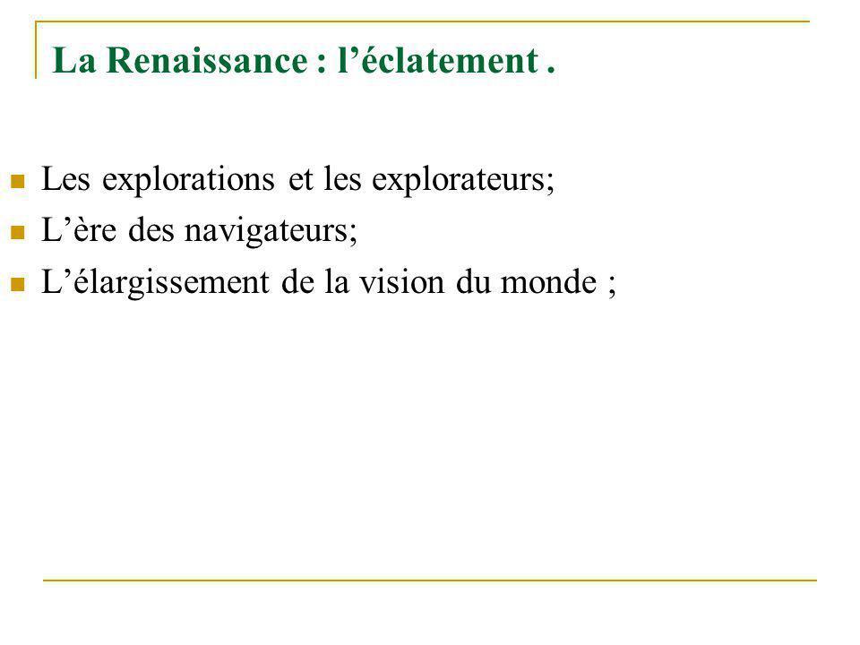 La Renaissance : l'éclatement .