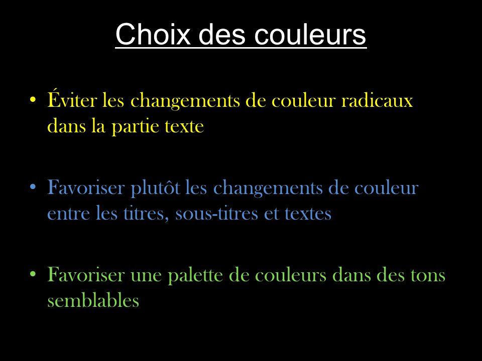 Choix des couleurs Éviter les changements de couleur radicaux dans la partie texte.