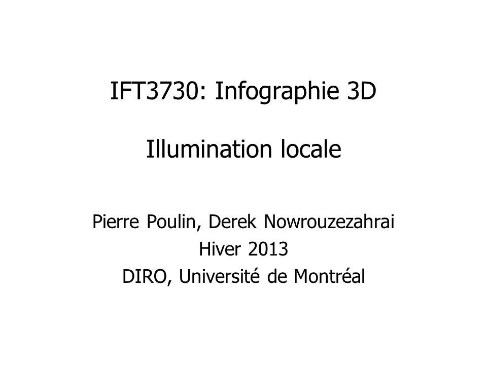 IFT3730: Infographie 3D Illumination locale