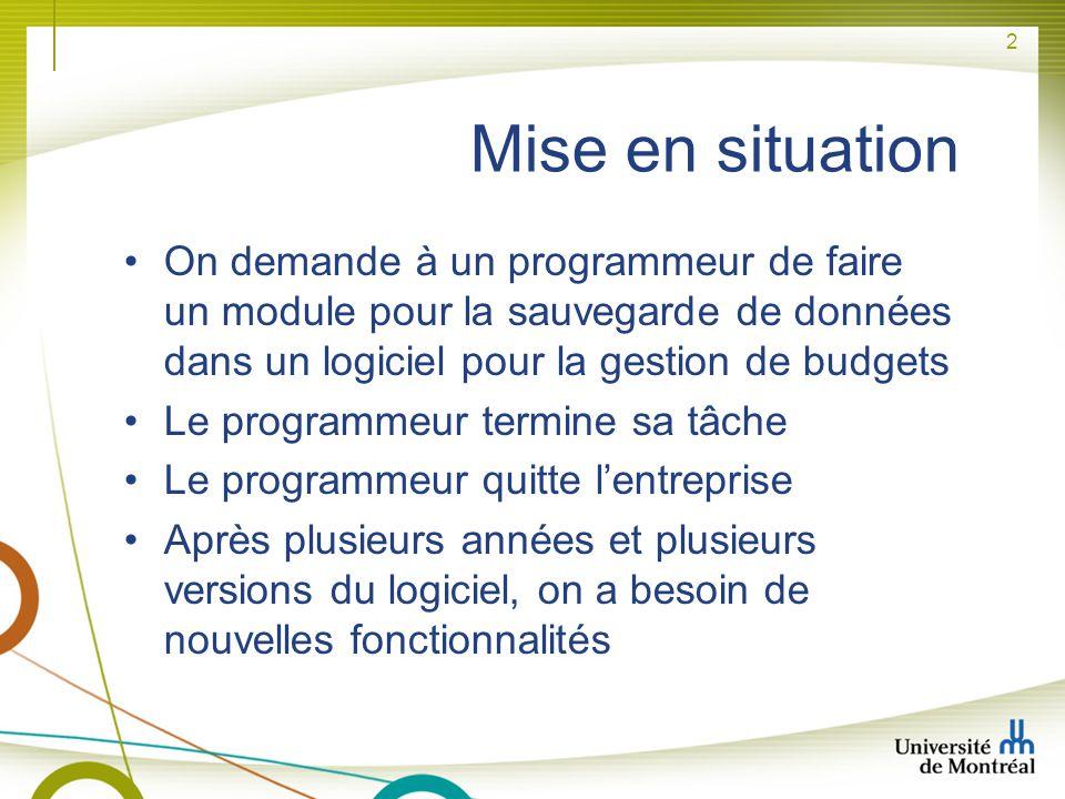 Mise en situation On demande à un programmeur de faire un module pour la sauvegarde de données dans un logiciel pour la gestion de budgets.