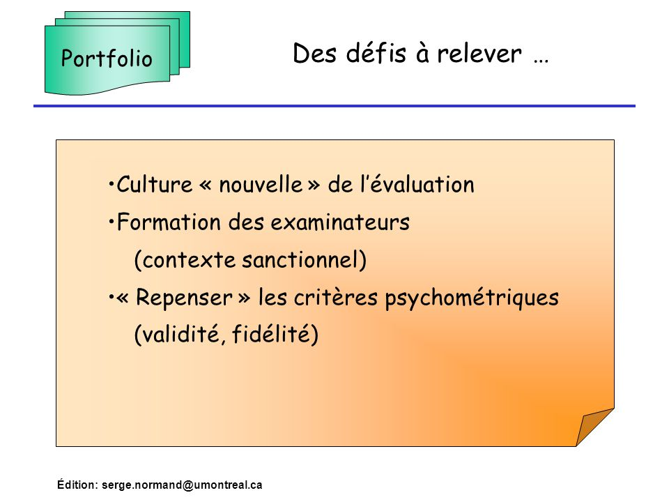 Des défis à relever … Portfolio Culture « nouvelle » de l'évaluation