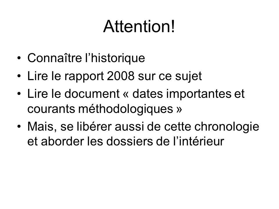 Attention! Connaître l'historique Lire le rapport 2008 sur ce sujet