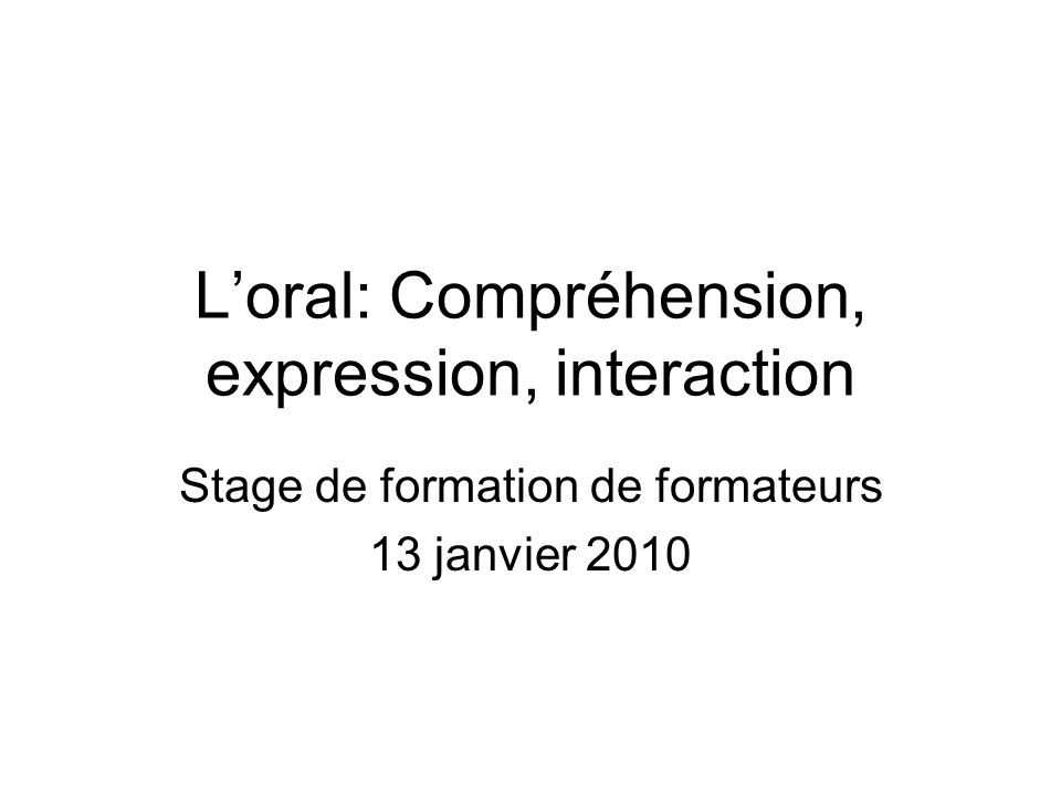L'oral: Compréhension, expression, interaction