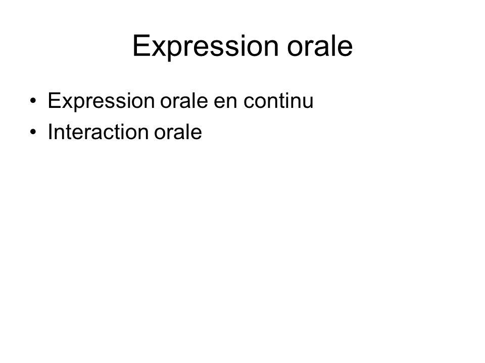 Expression orale Expression orale en continu Interaction orale