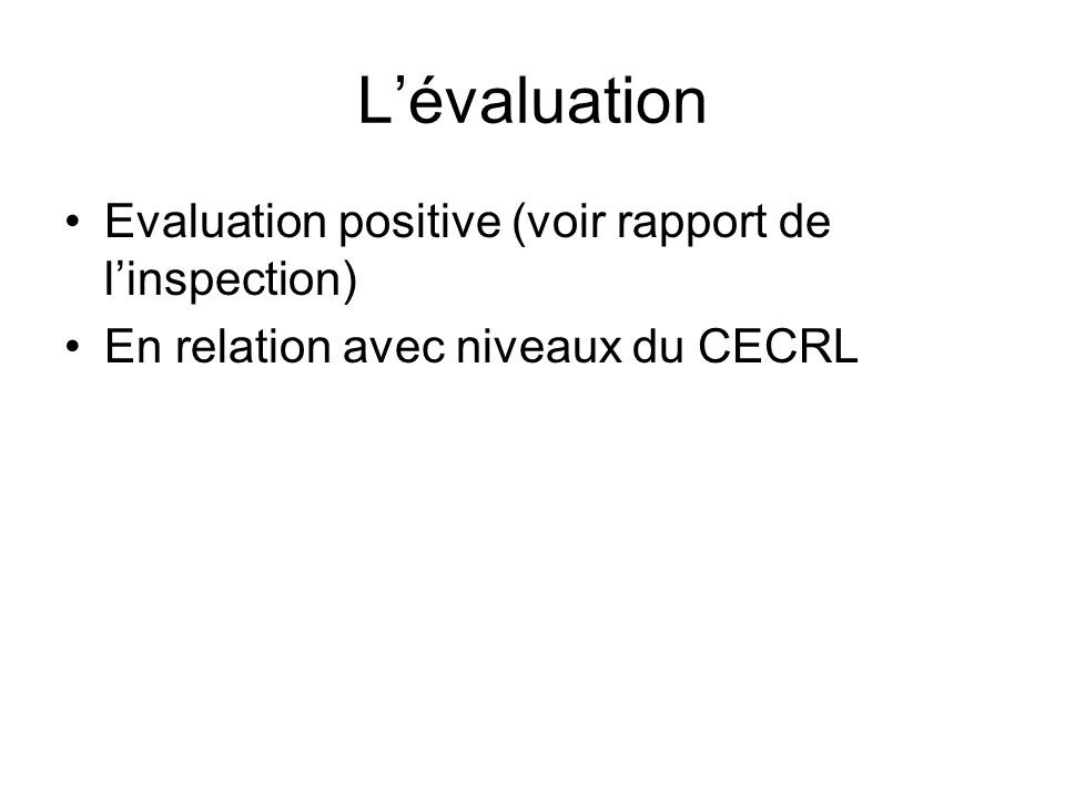 L'évaluation Evaluation positive (voir rapport de l'inspection)