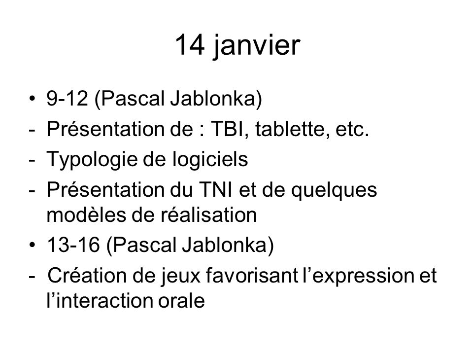 14 janvier 9-12 (Pascal Jablonka)