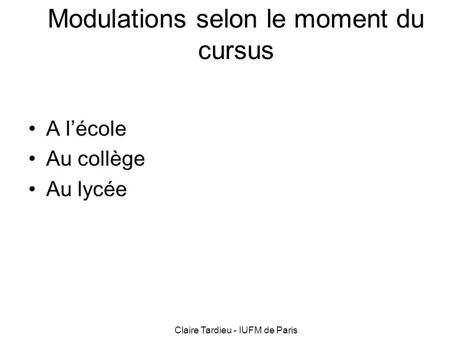 Modulations selon le moment du cursus