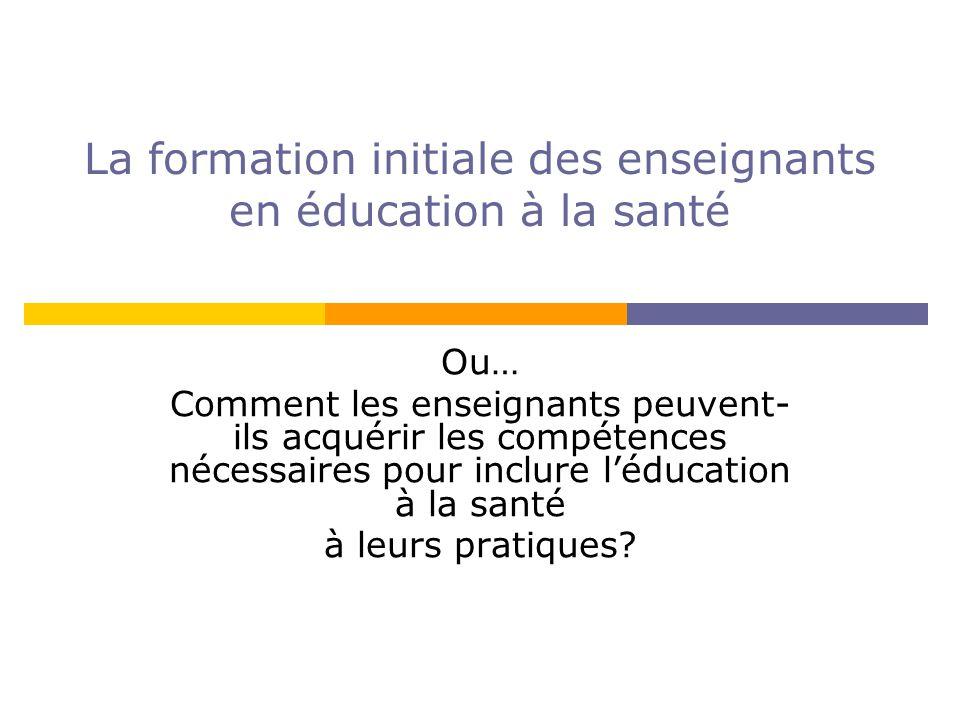 La formation initiale des enseignants en éducation à la santé