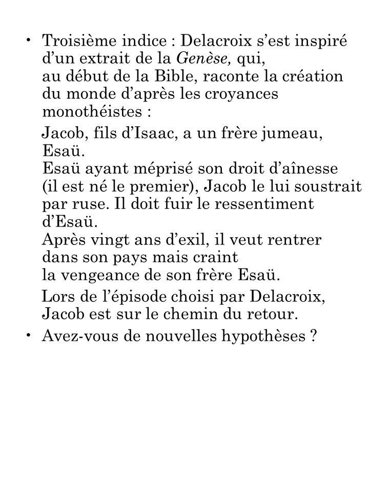 Troisième indice : Delacroix s'est inspiré d'un extrait de la Genèse, qui, au début de la Bible, raconte la création du monde d'après les croyances monothéistes :