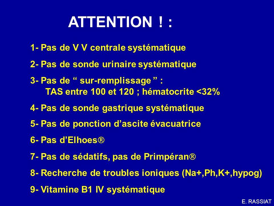 ATTENTION ! : 1- Pas de V V centrale systématique
