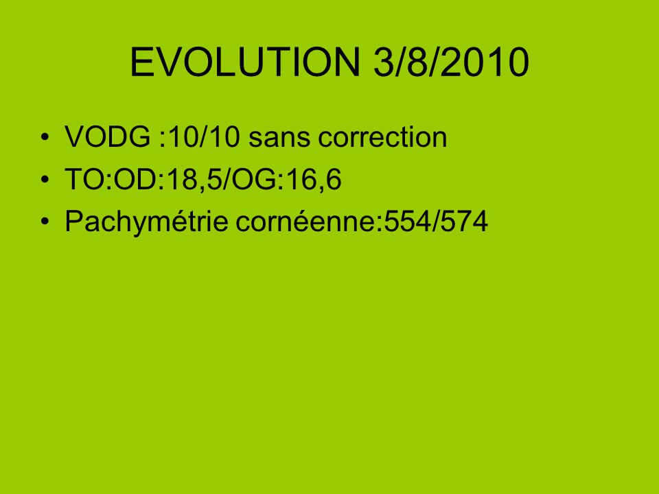 EVOLUTION 3/8/2010 VODG :10/10 sans correction TO:OD:18,5/OG:16,6