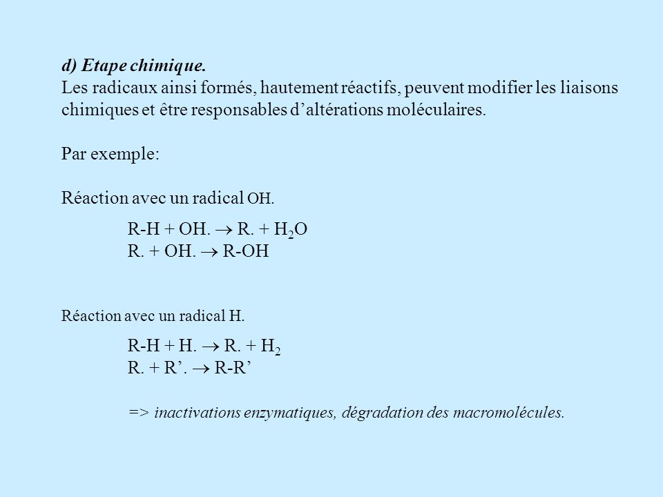 Réaction avec un radical OH. R-H + OH.  R. + H2O R. + OH.  R-OH