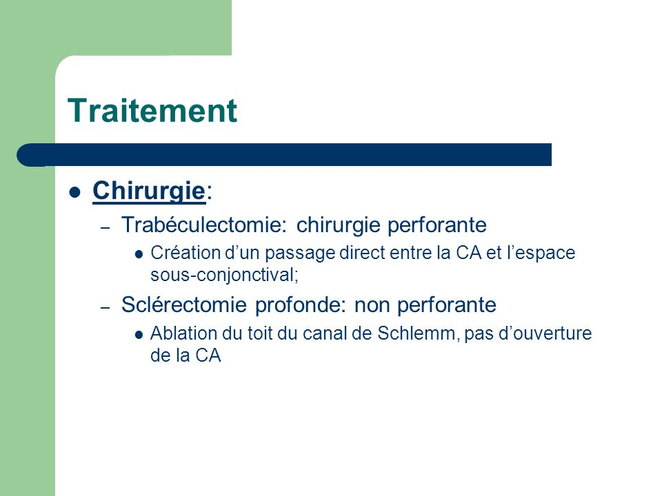 Traitement Chirurgie: Trabéculectomie: chirurgie perforante
