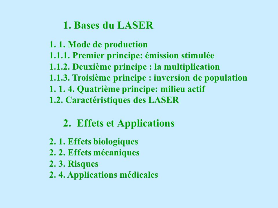 1. Bases du LASER 2. Effets et Applications 1. 1. Mode de production