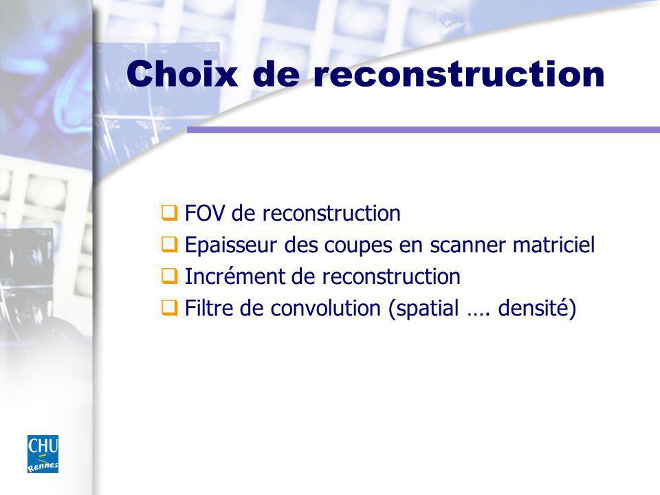 Choix de reconstruction