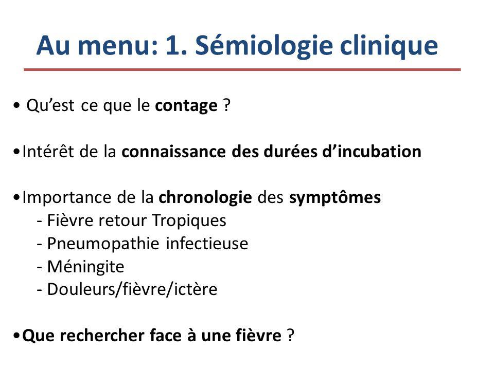 Au menu: 1. Sémiologie clinique