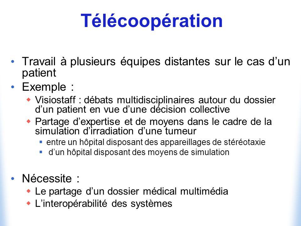 Télécoopération Travail à plusieurs équipes distantes sur le cas d'un patient. Exemple :
