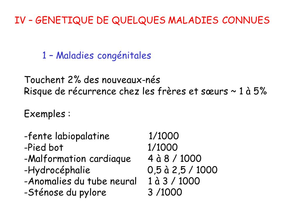 IV – GENETIQUE DE QUELQUES MALADIES CONNUES