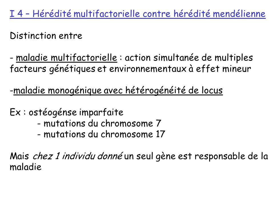 I 4 – Hérédité multifactorielle contre hérédité mendélienne