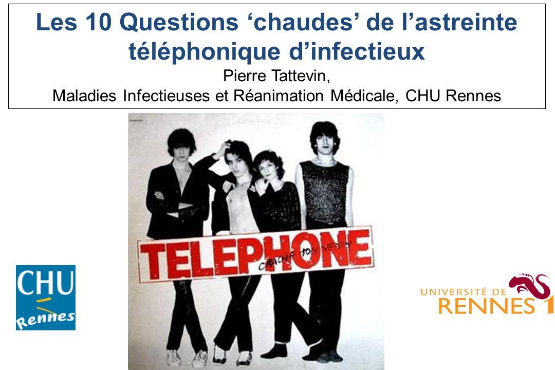Les 10 Questions 'chaudes' de l'astreinte téléphonique d'infectieux