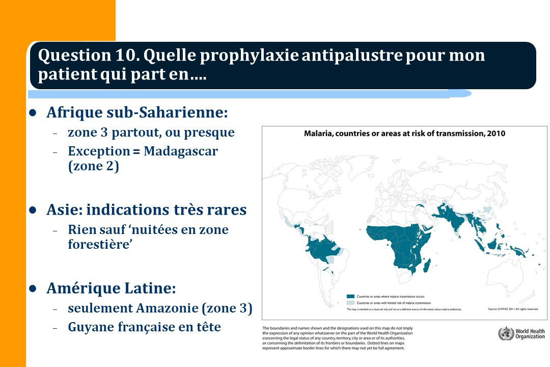 Question 10. Quelle prophylaxie antipalustre pour mon patient qui part en….