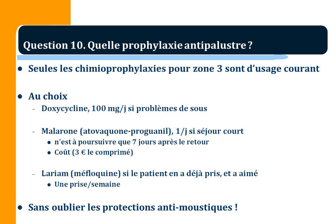 Question 10. Quelle prophylaxie antipalustre