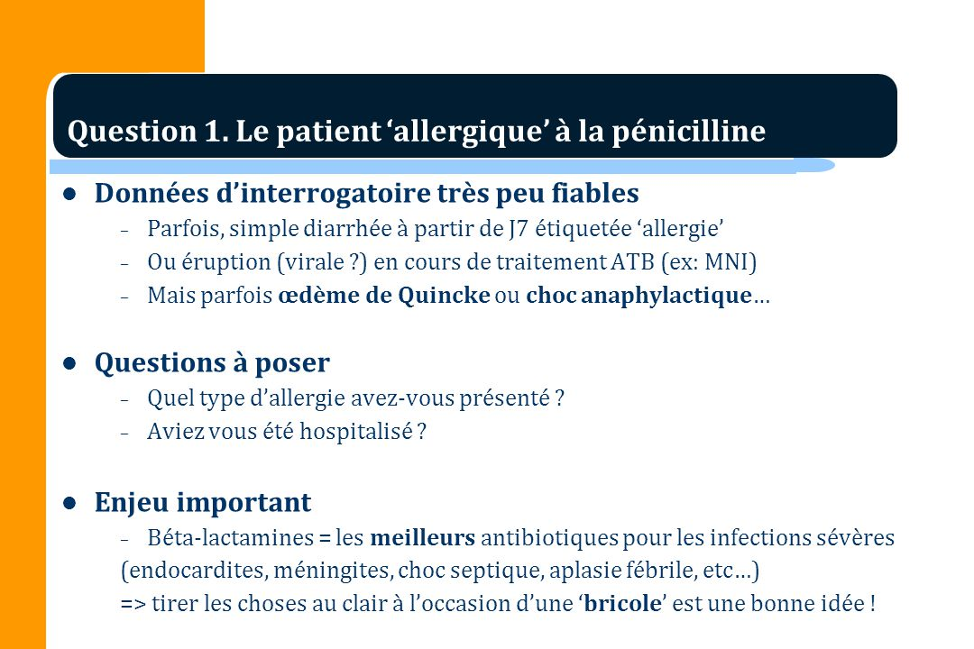 Question 1. Le patient 'allergique' à la pénicilline