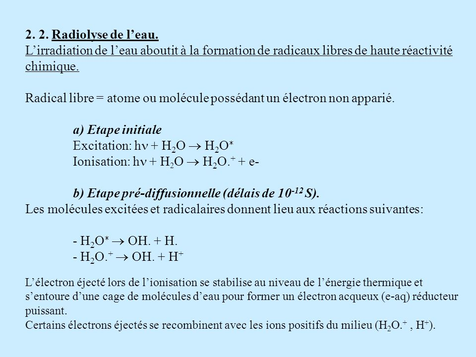 Radical libre = atome ou molécule possédant un électron non apparié.