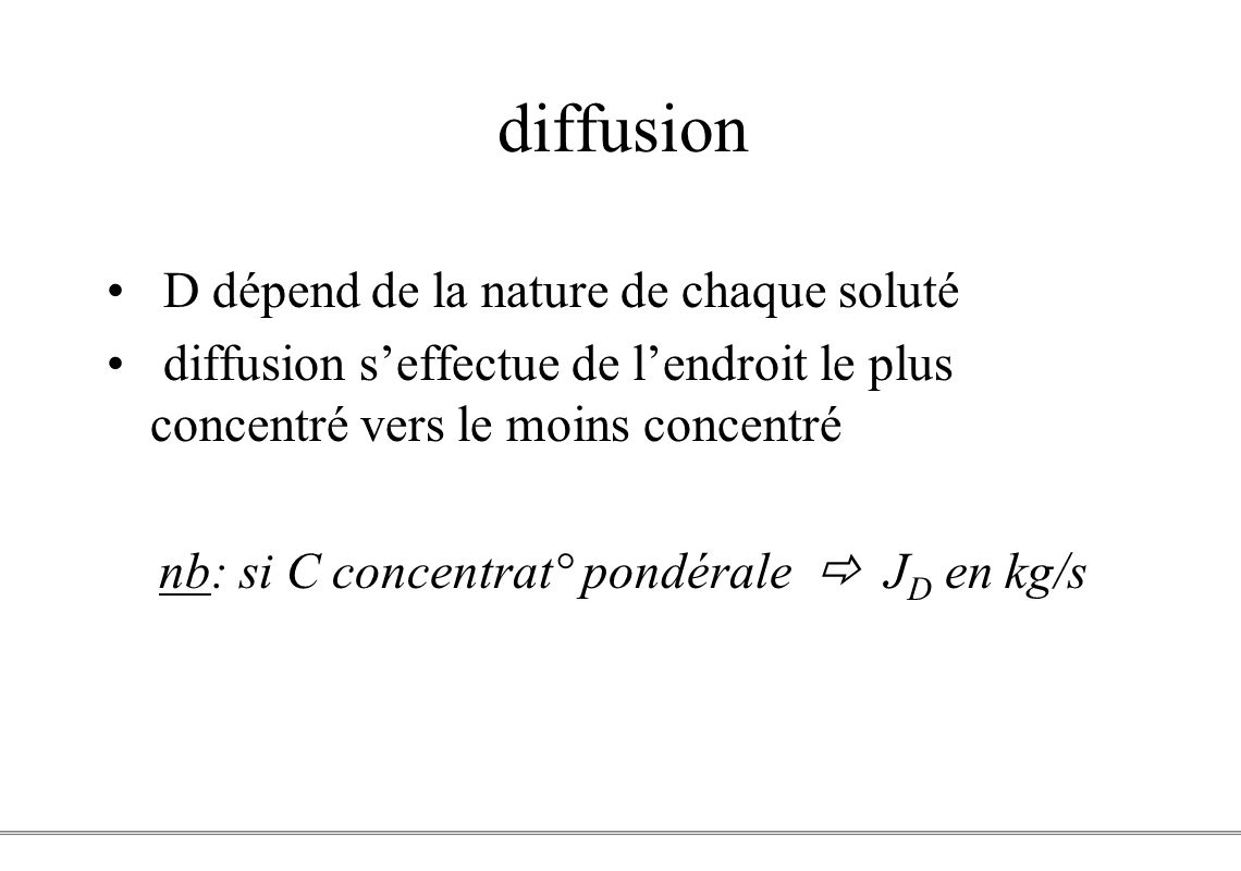 nb: si C concentrat° pondérale  JD en kg/s