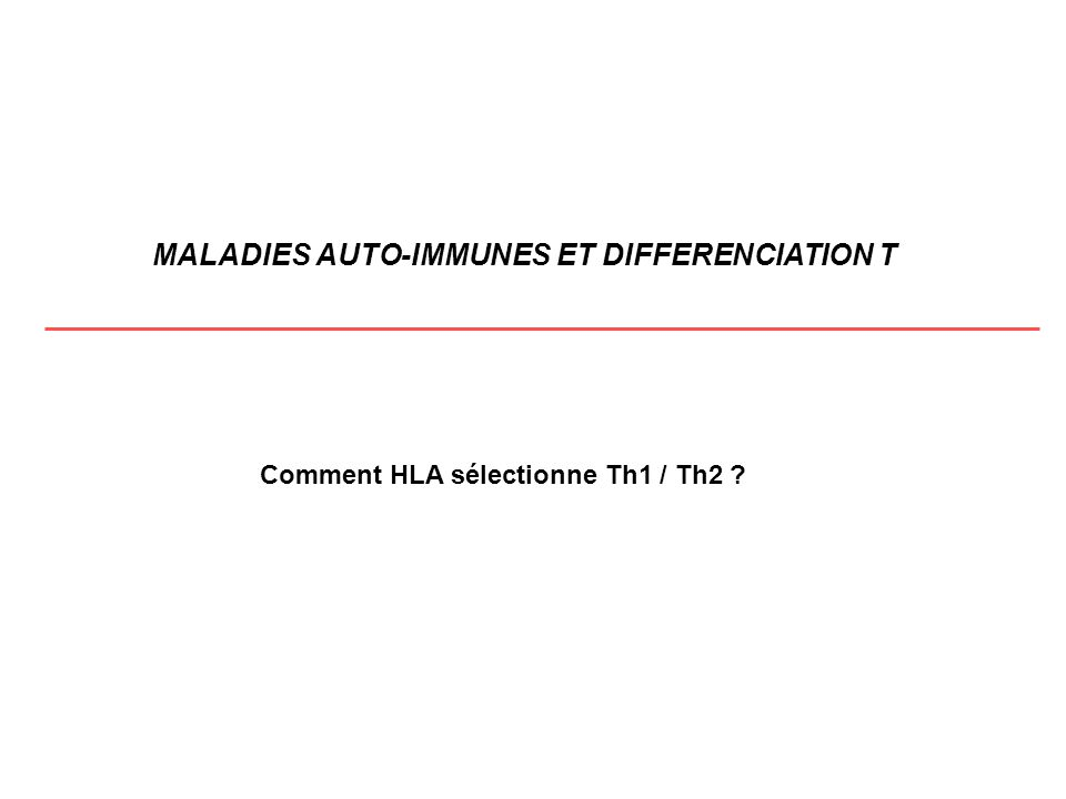 MALADIES AUTO-IMMUNES ET DIFFERENCIATION T