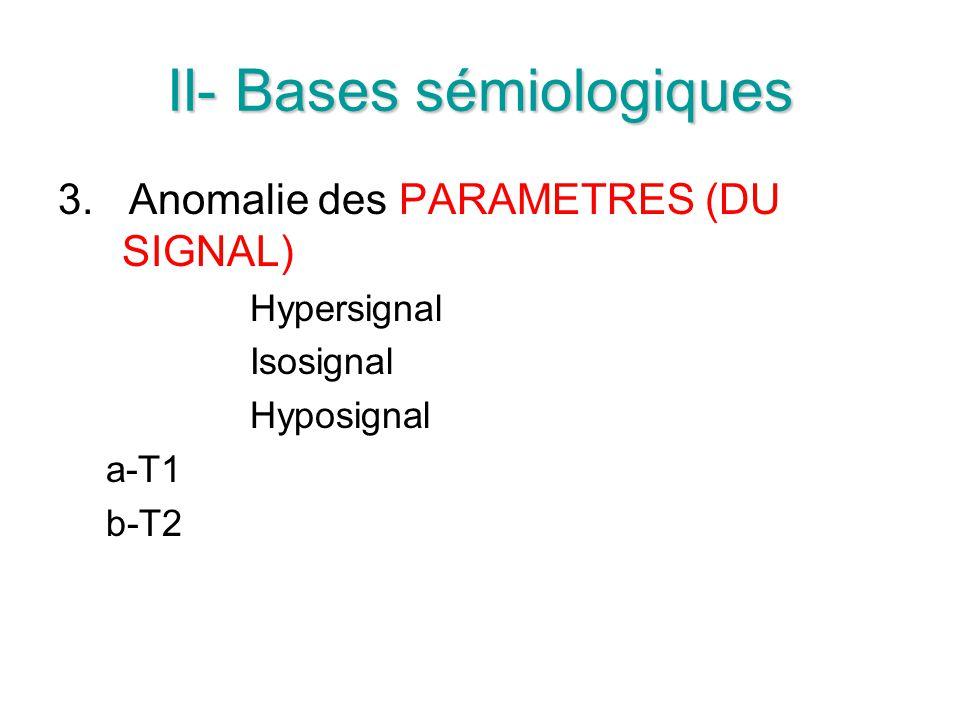 II- Bases sémiologiques
