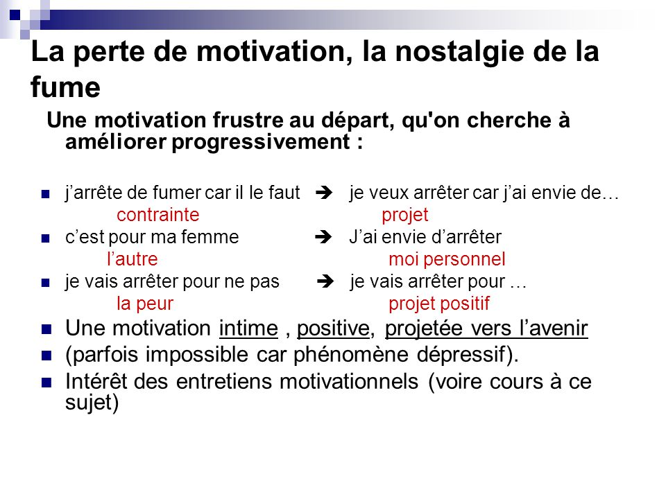 La perte de motivation, la nostalgie de la fume
