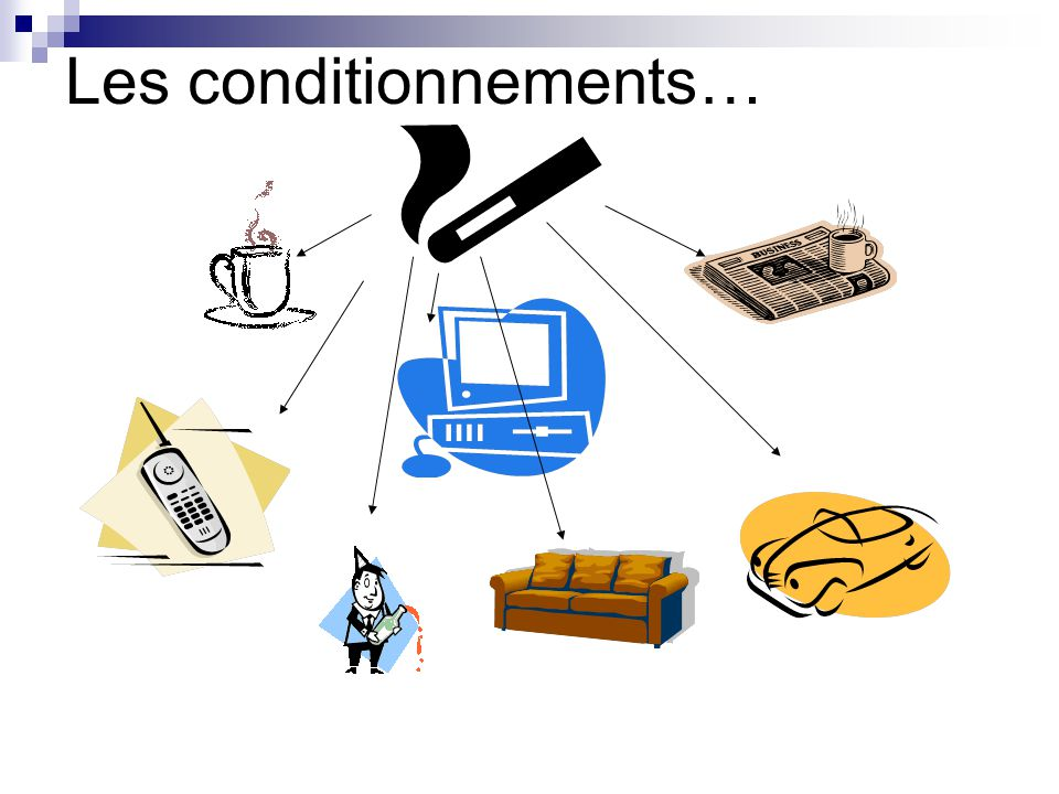 Les conditionnements…