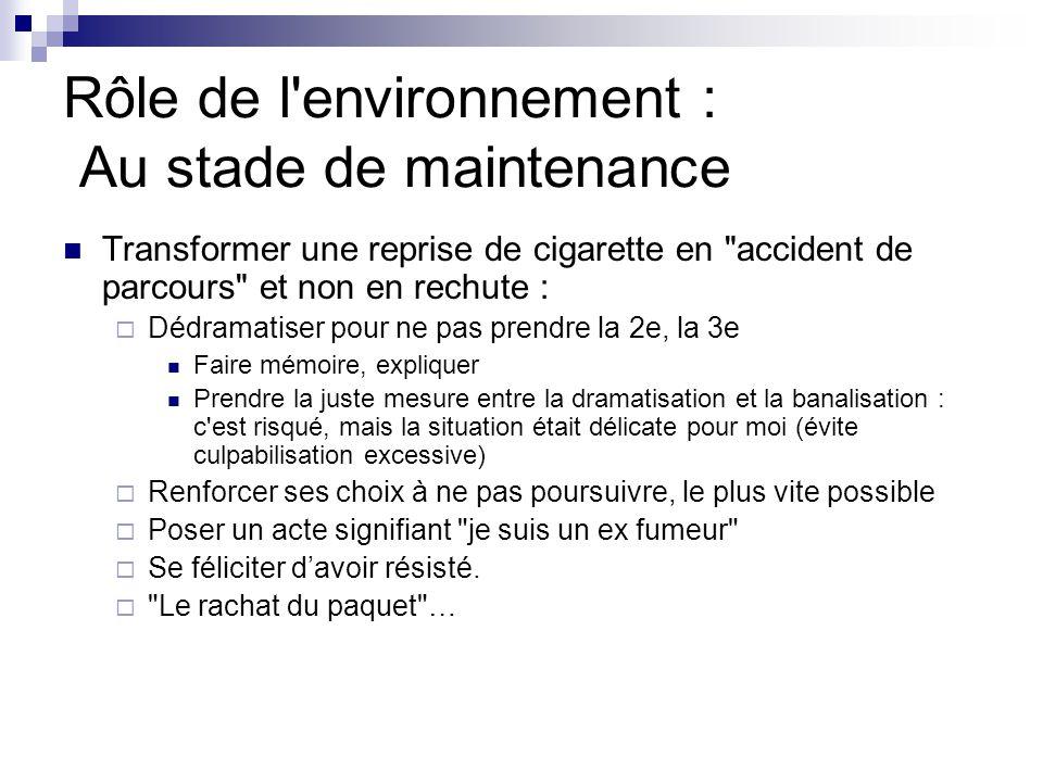 Rôle de l environnement : Au stade de maintenance