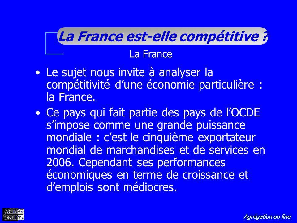 La France Le sujet nous invite à analyser la compétitivité d'une économie particulière : la France.