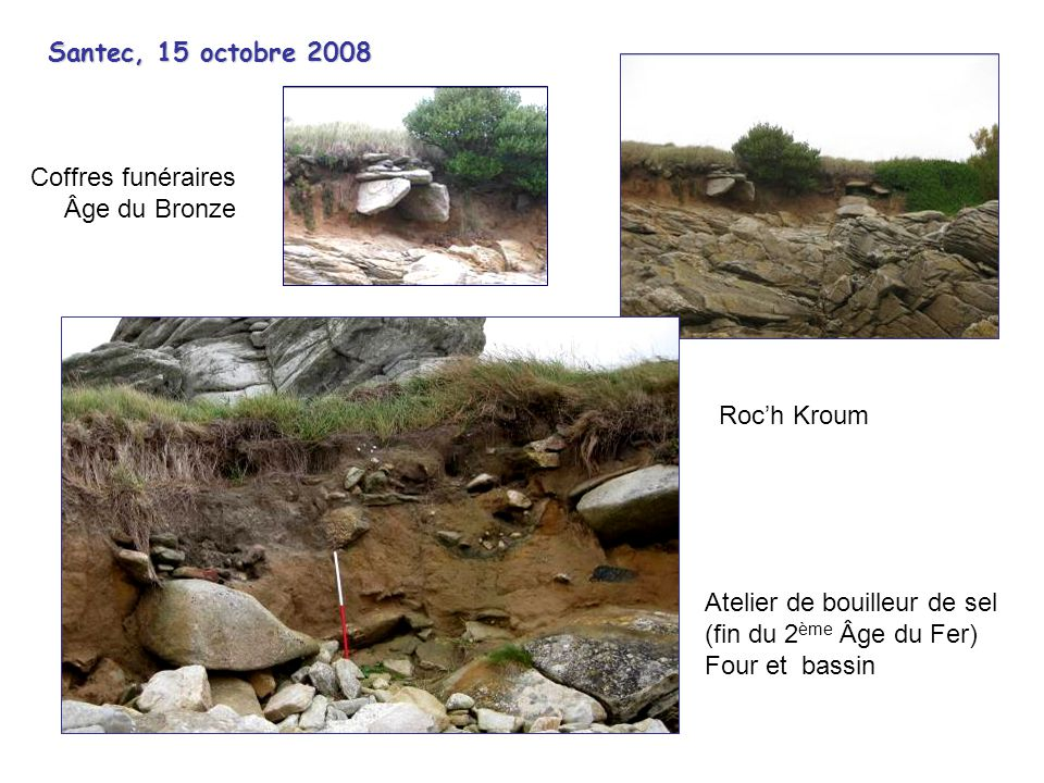 Santec, 15 octobre 2008 Coffres funéraires. Âge du Bronze. Roc'h Kroum. Atelier de bouilleur de sel.