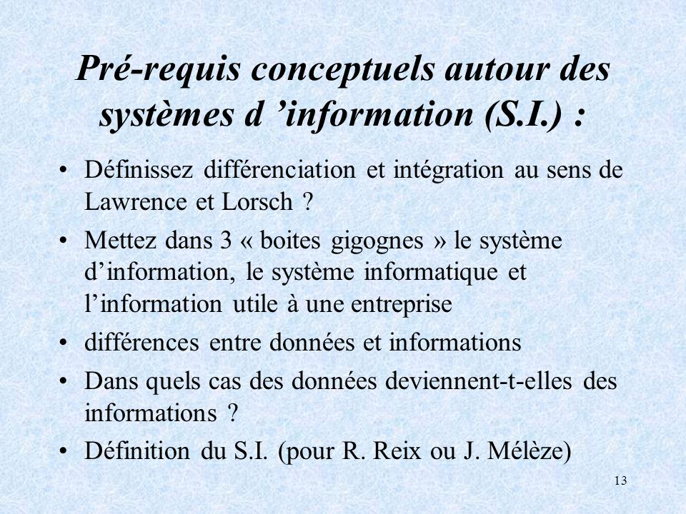 Pré-requis conceptuels autour des systèmes d 'information (S.I.) :
